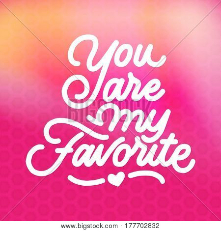 Quote - You are my favorite