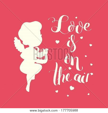 Cute cupid. Amur with harp playing love song. With a Love is on the air brush lettering . Design with silhouette and typography. Good for wedding invitation, romantic card, postcard.
