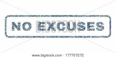 No Excuses text textile seal stamp watermark. Blue jeans fabric vectorized texture. Vector tag inside rounded rectangular shape. Rubber sticker with fiber textile structure.