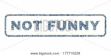 Not Funny text textile seal stamp watermark. Blue jeans fabric vectorized texture. Vector tag inside rounded rectangular banner. Rubber sign with fiber textile structure.