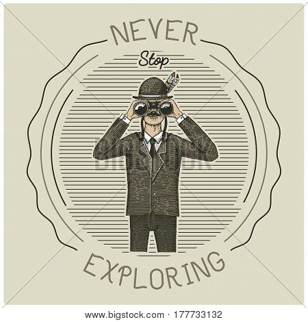 Man in costume looking through the binoculars, spyglass vintage old engraved or hand drawn illustration. Hunter, ornitologist, scientist in wood cut or sketch style. Never stop exploring.