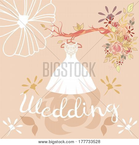 Bridal dress hanging on hanger with floral elements.The composition of wedding dress, colorful flowers and lettering. Vintage wedding invitation, card with dress