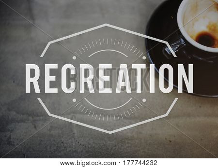 Recreation Leisure Break Time Concept