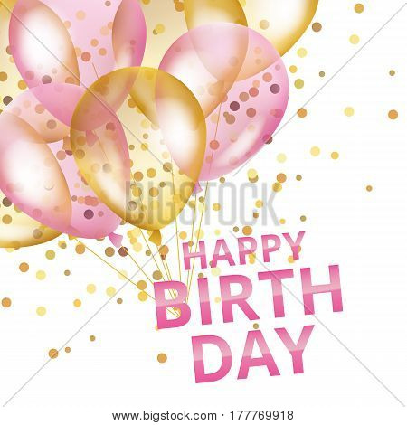 Balloons happy birthday. Gold and pink balloons background Happy Birthday. Happy Birthday background. Greeting background for card, flyer, poster sign banner web postcard, invitation. Gold blur background.