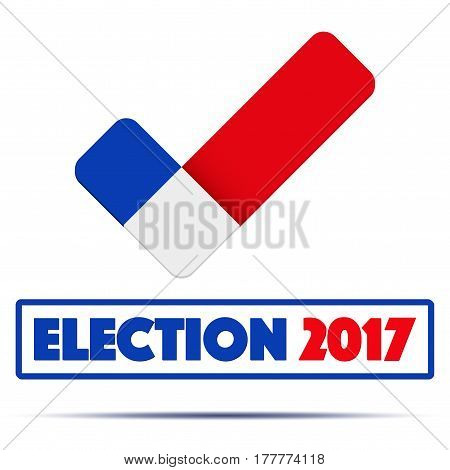 Symbol of Election 2017 in France. Check mark symbol in the form of French flag. Politics illustration Isolated on white background.