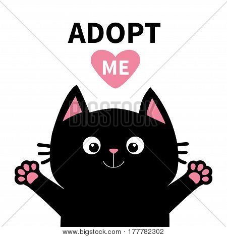 Adopt me Dont buy. Pink heart Black cat face head paw print silhouette. Cute cartoon character. Help animal concept Pet adoption Flat design White background. Isolated Vector illustration