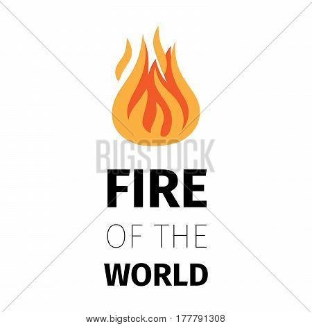 Fire icon. Fire of the world poster template isolated on white background. Vector illustration