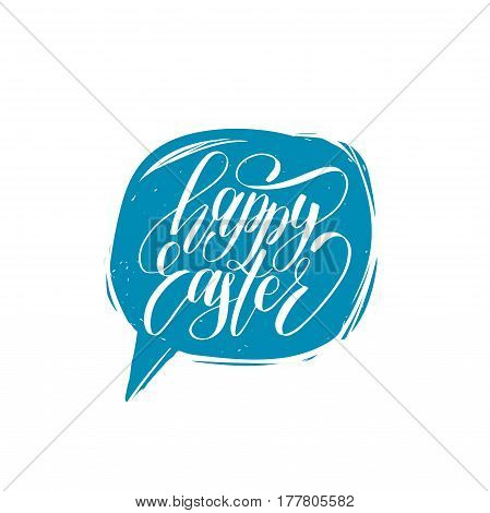 Happy Easter calligraphy in speech bubble. Vector greeting card with hand lettering. Religious holiday illustration for poster, flyer etc.