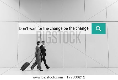 Don't Wait For The Change Be The Change Quote