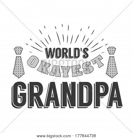 Isolated Grandparents day quotes on the white background. World s okayest grandpa. Congratulations granddad label, badge vector. Grandfathers s elements for your design.