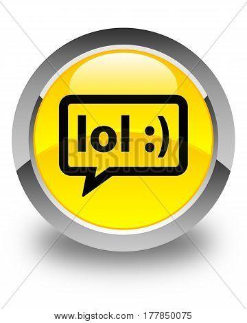 Lol Bubble Icon Glossy Yellow Round Button
