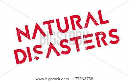Natural Disasters rubber stamp. Grunge design with dust scratches. Effects can be easily removed for a clean, crisp look. Color is easily changed.