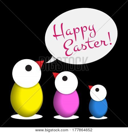 Easter greeting card - three yellow pink blue chicken eggs with white heads and speech bubble text in front of a black background