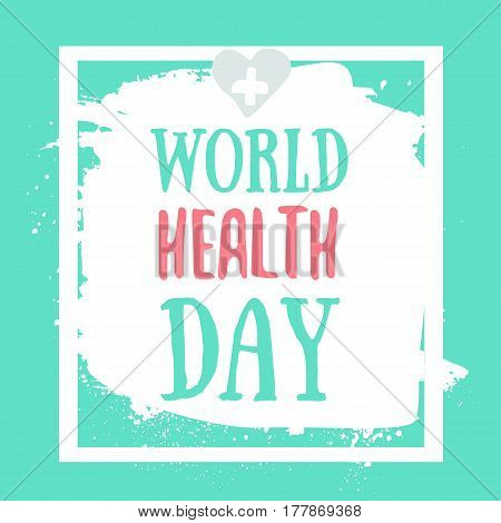 Vector Illustration of World health day concept text design with heart on grunge background.