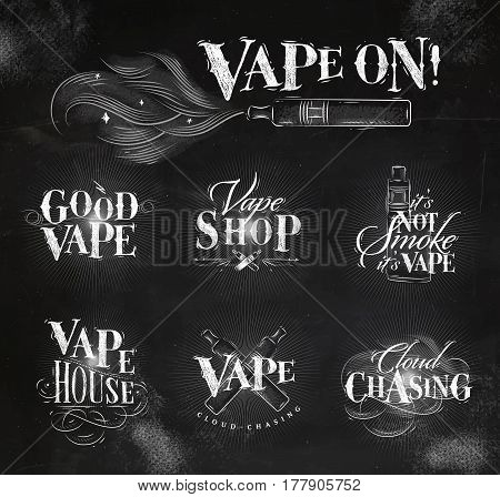 Vape labels in vintage style lettering good vape cloud chasing vape shop its not smoke drawing with chalk on chalkboard background.