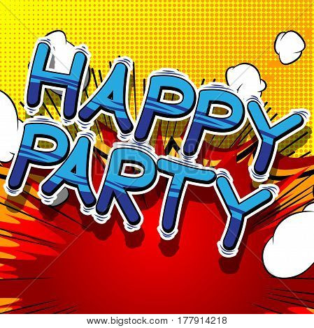 Happy Party - Comic book style word on abstract background.