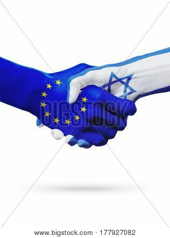 Flags European Union Israelcountries handshake cooperation partnership friendship or sports competition concept isolated on white