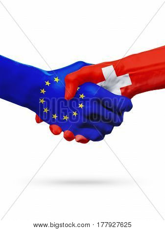 Flags European Union Switzerland countries handshake cooperation partnership friendship or sports competition concept isolated on white