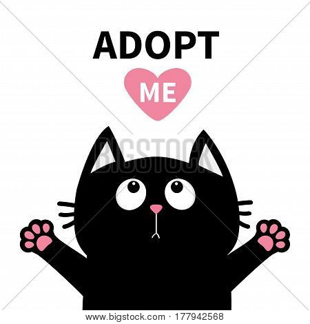 Adopt me Dont buy. Pink heart Black cat face head paw print silhouette looking up. Cute cartoon character. Help animal concept Pet adoption Flat design White background. Isolated Vector illustration