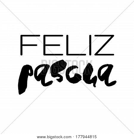 Decorative handdrawn lettering. Modern ink calligraphy. Happy Easter in spanish. Handwritten black phrase isolated on white background. Vector element for greeting card and decor
