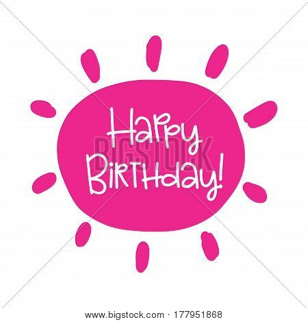 Vector poster with phrase decor elements. Typography card, image with lettering. Design for t-shirt and prints. Happy birthday.