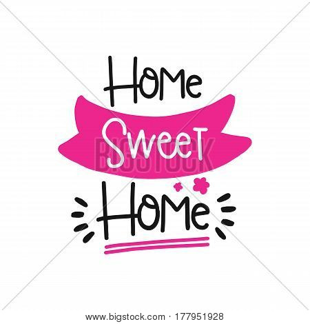 Vector poster with phrase decor elements. Typography card, image with lettering. Design for t-shirt and prints. Sweet home.