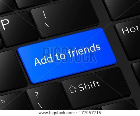 Add to friends button on keyboard. Add to friend concept