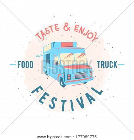 Vector illustration of street food truck graphic badge set. Food old logo design. Foodstuffs background printable. Vintage kitchen print element with fork and knife, text and truck on grunge spot