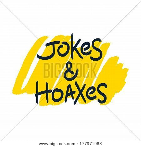 Jokes and Hoaxes. Simple and quality brush lettering design. Vector EPS 8