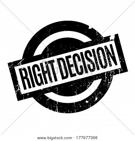 Right Decision rubber stamp. Grunge design with dust scratches. Effects can be easily removed for a clean, crisp look. Color is easily changed.