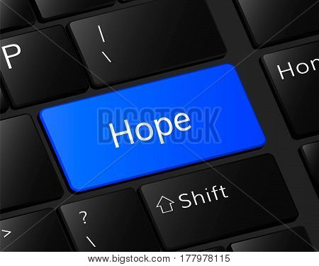 Hope    button on keyboard. Hope  concept . Hope  illustration