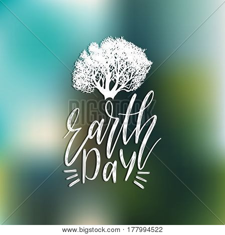Happy Earth Day hand lettering background. Vector illustration with tree silhouette for greeting card, poster etc