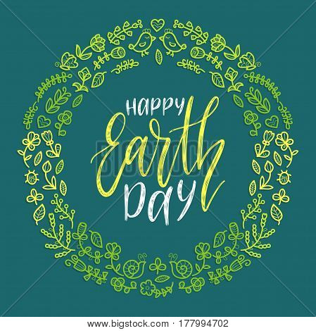 Happy Earth Day hand lettering in round floral frame on blue background. Vector global holiday illustration for greeting card, poster etc.
