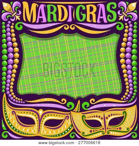 Vector Frame For Mardi Gras With Copy Space, Dark Layout With Illustration Of Yellow Masks, Traditio