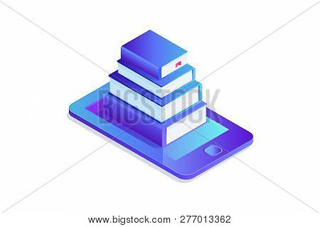 Isometric Concept Of E-books Library, Paper Book In Smartphone. 3d Paper Books On Phone Screen, Eboo