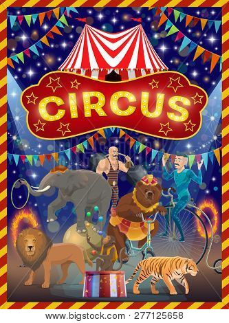 Circus Show With Performances Of Acrobats, Animals And Strongman Vector Design. Big Top Tent Arena W