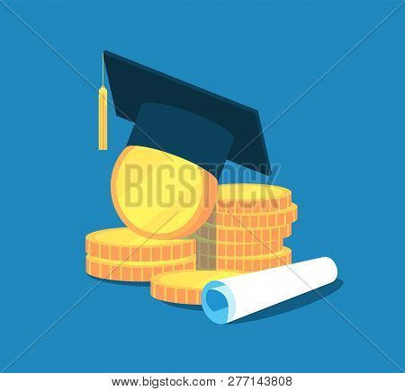 Education Money. College Tuition Graduation, Scholarship Education Investment. Gold Coins, Academic