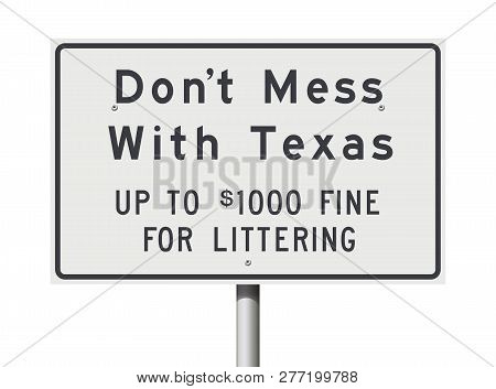 Vector Illustration Of The White Dont Mess With Texas Road Sign Slogan
