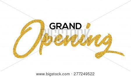 Grand Opening Gold Calligraphic Lettering Design Text. Vector Handwritten Isolated Grand Opening Typ