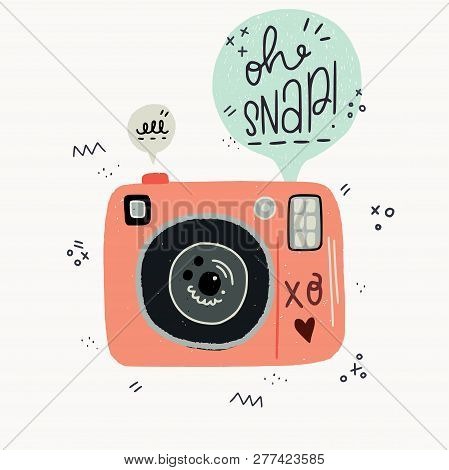 Cartoon Style Vector Illustration Of The Photo Camera And Oh Snap Hand Lettering Phrase. Great Desig