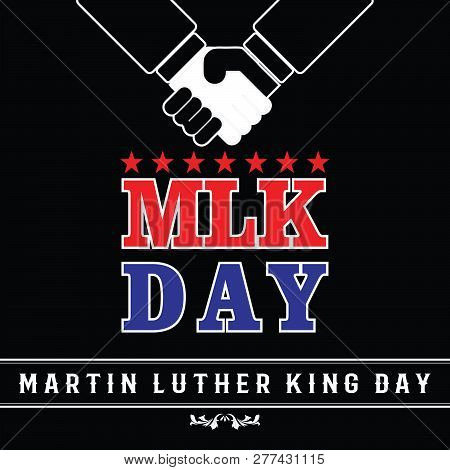 Mlk Day Poster. Martin Luther King Jr. Day. Red Star . Vector Illustration Usa Flag. Shake Hand Blac