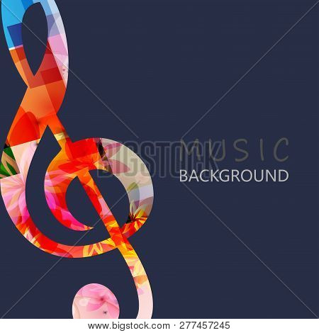 Music Background With Colorful G-clef Vector Illustration Design. Artistic Music Festival Poster, Li