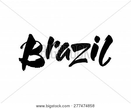 Brasil Hand Lettering. Brazil In Portuguese. Name Of Country. Hand Drawn Lettering Background. Ink I
