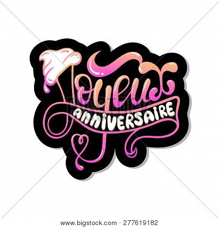 Happy Birthday In French : Joyeux Anniversaire, Lettering Card, Beautiful Greeting Banner Poster Cal