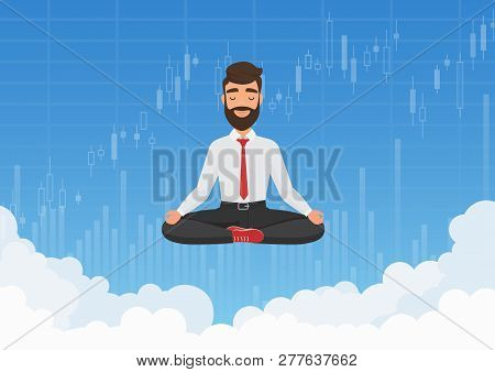 Businessman trader meditating in the sky. Meditative businessman relaxing over clouds with stock exchange graph charts background vector illustration. poster