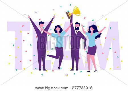Business Team Achievements, Team Victory, Win Concept With Characters. People Holds A Cup And Celebr