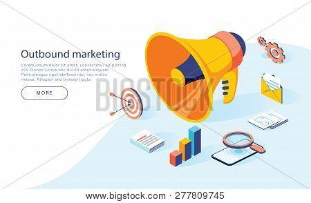 Outbound Marketing Vector Business Illustration In Isometric Design. Offline Or Interruption Marketi