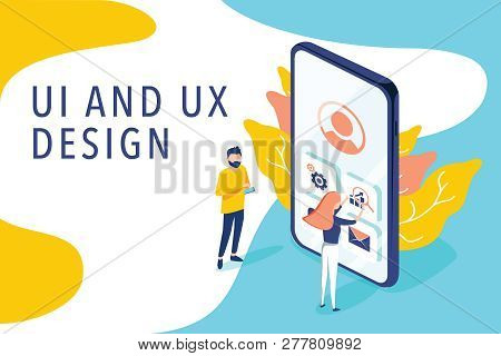 Isometric Flat Vector Concept Of Ui And Ux Design Process, Mobile App Development, Gui Design. Peopl