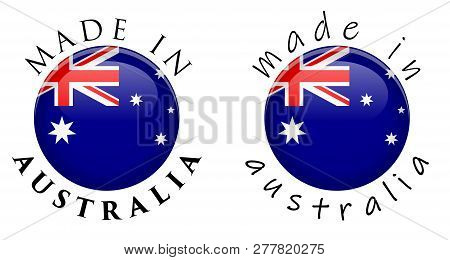 Simple Made In Australia 3d Button Sign. Text Around Circle With Australian Flag. Decent And Casual