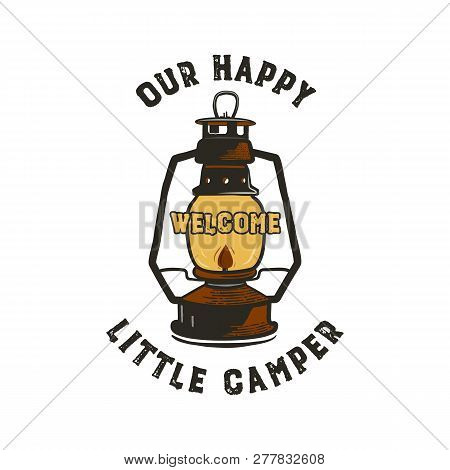 Camping Badge Design - Our Happy Little Camper Quote With Camping Lantern Emblem Illustration. Nice